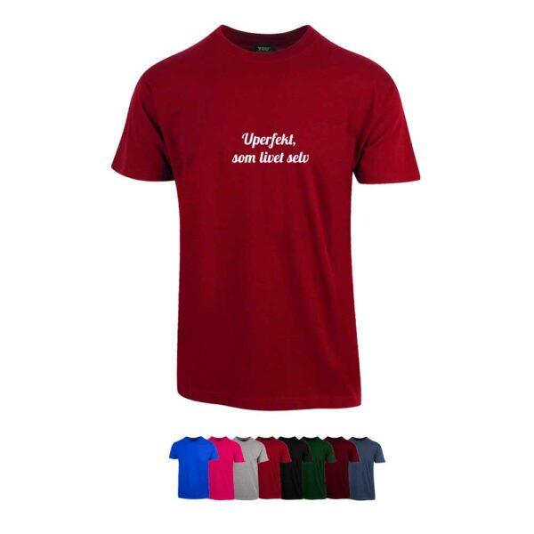 """Unisex t-skjorte i 8 forskjellige farger, med """"Uperfekt, som livet selv"""" trykket på brystet"""